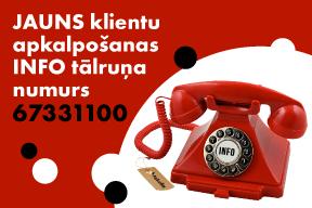 JAUNS klientu apkalpošanas INFO tālruņa numurs 67331100